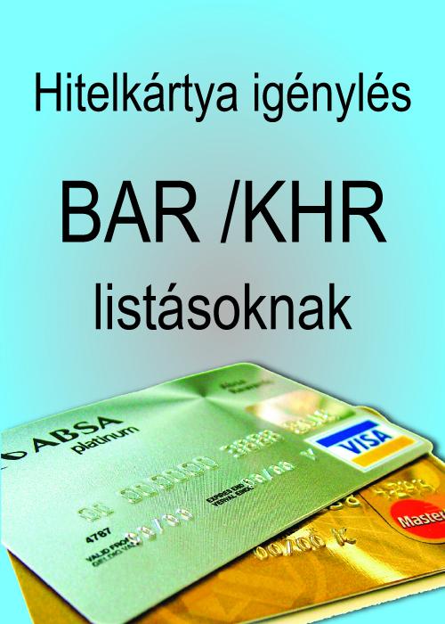 Hitelkártya igénylés BAR / KHR listásoknak
